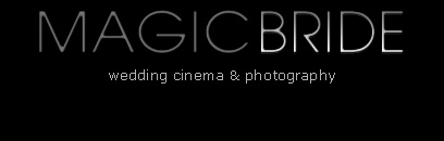 MAGICBRIDE - wedding film, wedding cinema, wedding video, wedding photographer